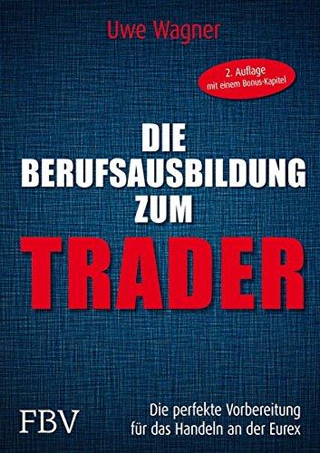 Die Berufsausbildung zum Trader: Die perfekte Vorbereitung für das Handeln an der EUREX