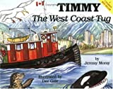img - for Timmy the West Coast Tug (The Timmy the Tug Series) by Jeremy Moray (2001-09-30) book / textbook / text book