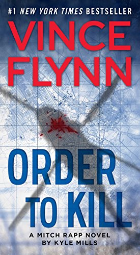 Order to Kill by Vince Flynn, Kyle Mills