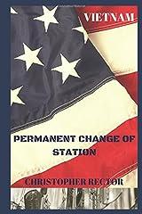 PERMANENT CHANGE OF STATION: VIETNAM Paperback