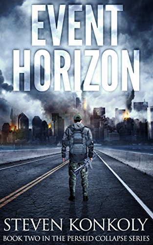 Event Horizon: A Post Apocalyptic/Dystopian EMP Thriller (The Perseid Collapse Series Book 2) by [Konkoly, Steven]
