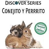 Conejito y Perrrito (Xist Kids Spanish Books)