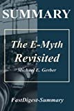 Summary | The E-Myth Revisited: By Michael E. Gerber - Why Most Small Businesses Don't Work and What to Do About It (The E-Myth Revisited: Why Most Audible, Hardcover, Summary Book 1)