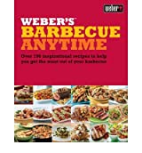 [ WEBER'S BARBECUE ANYTIME OVER 190 INSPIRATIONAL RECIPES TO HELP YOU GET THE MOST OUT OF YOUR BARBECUE BY PURVIANCE, JAMIE](AUTHOR)PAPERBACK