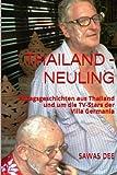 thailand neuling alltagsgeschichten aus thailand und um die tv stars der villa germania german edition