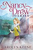 [(Nancy Drew Diaries : Strangers on a Train)] [By (author) Carolyn Keene] published on (May, 2013)