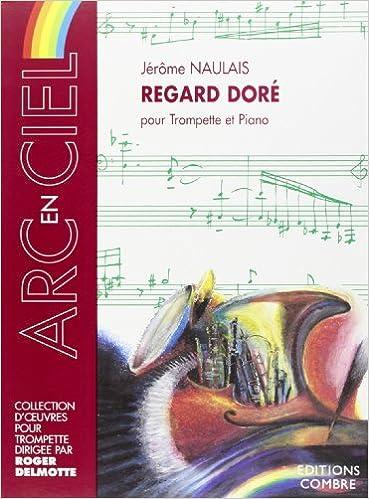 Lire en ligne Regard doré pour Trompette et piano epub, pdf