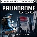 Palindrome 656: The Palindrome Series, Volume 1 Audiobook by C.F. Waller Narrated by Charlotte Kyle