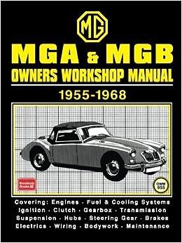 MGA & MGB Owners Workshop Manual 1955-1968: Workshop Manual