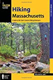 Hiking Massachusetts: A Guide To The State s Greatest Hiking Adventures (State Hiking Guides Series)
