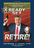 Ready... Set... Retire!, Raymond J. Lucia and Dale Fetherling, 1401912079
