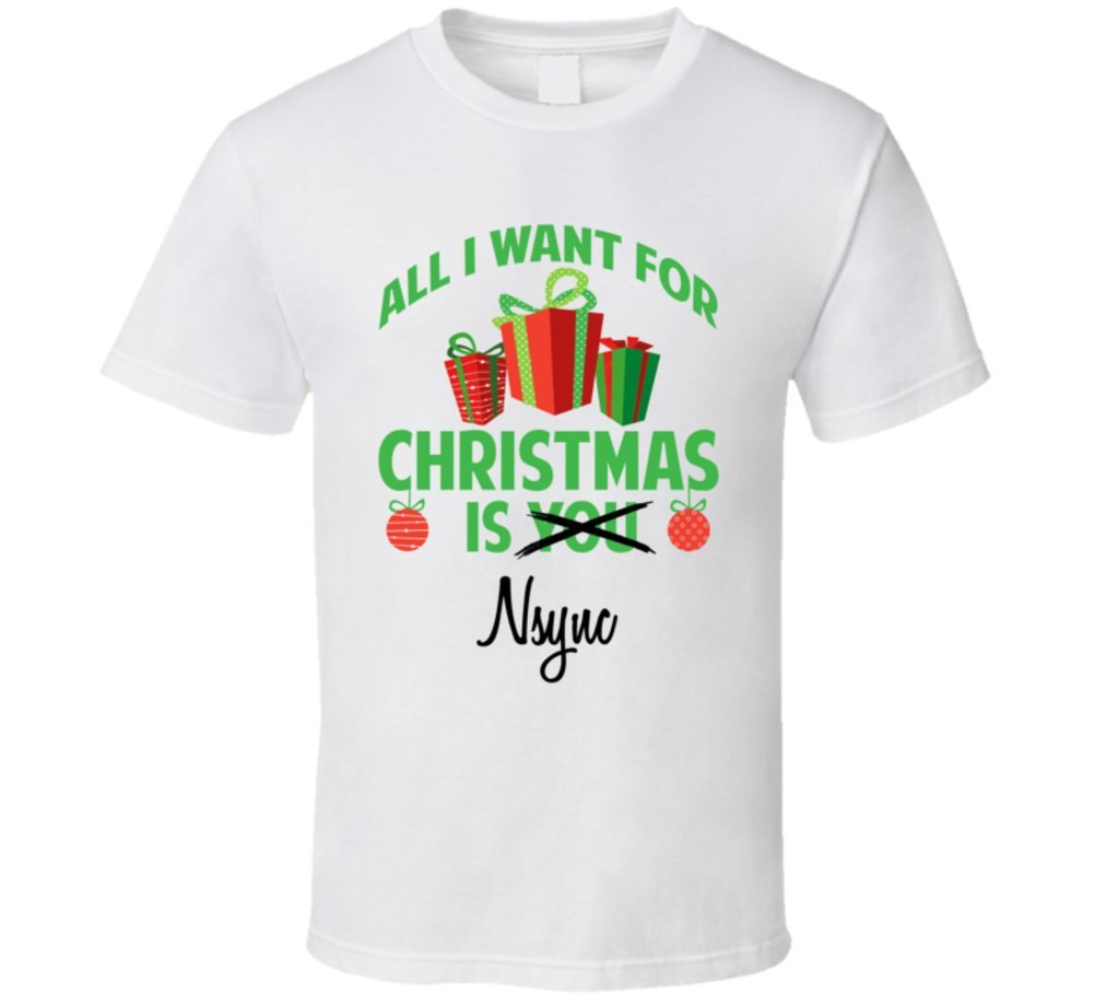 Amazon.com: All I Want for Christmas is You Nsync Funny Xmas Gift T ...