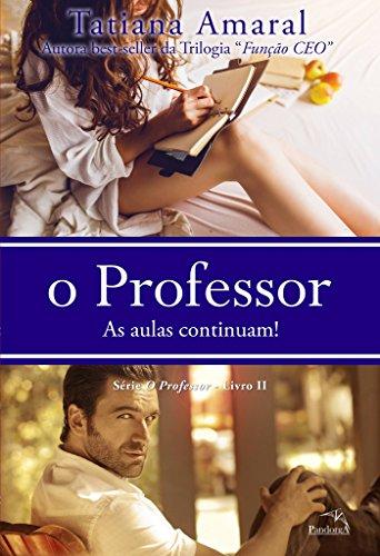 O Professor - As aulas continuam - Série O Professor - Livro 2