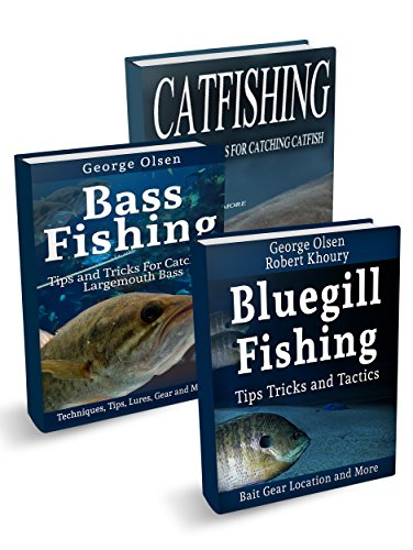 Fishing: Largemouth Bass,  Catfish,  Bluegill (Freshwater Fishing Book 1) ()