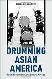 Drumming Asian America: Taiko, Performance, and