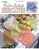 Color-Splash Dishcloths: 15 Knit Designs (Leisure Arts #3394)