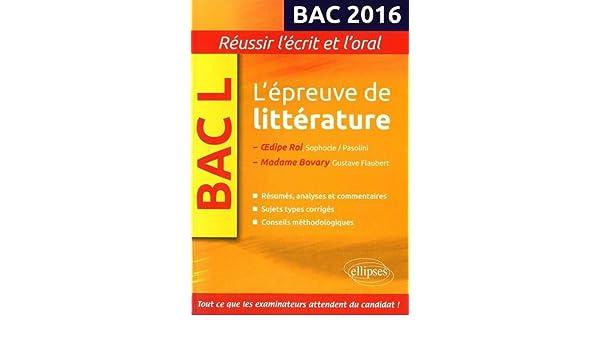 LÉpreuve de Littérature Bac 2016 Madame Bovary et Oedipe Roi Pasolini: 9782340007680: Amazon.com: Books