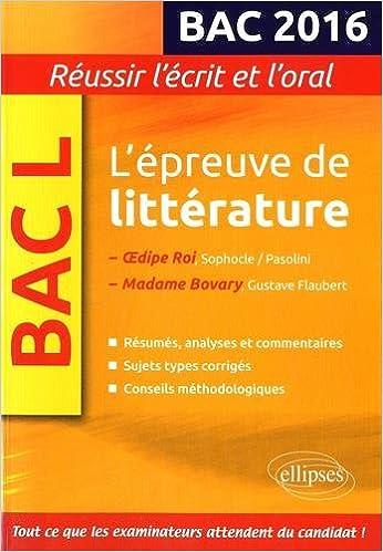 LÉpreuve de Littérature Bac 2016 Madame Bovary et Oedipe Roi Pasolini (French) Paperback
