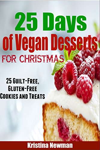 25 days of vegan christmas desserts guilt free gluten free vegan