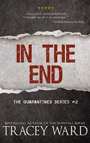 In the End (Quarantined series Book 2) by [Ward, Tracey]