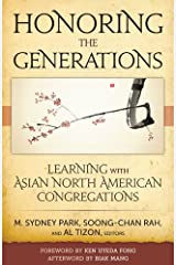 Honoring the Generations: Learning with Asian North American Congregations Kindle Edition