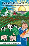 img - for Doug'S Farmville Tm Top Stratigies, Tips, Tricks And Helpfull Hints by Douglas D. Stapp Jr. (2010-06-28) book / textbook / text book