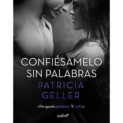 Confiésamelo sin palabras (Volumen independiente) (Spanish Edition)
