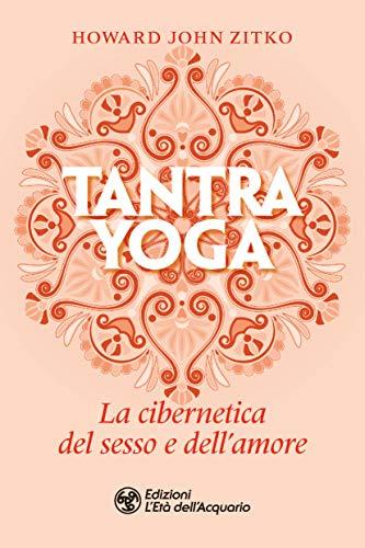 Tantra yoga: La cibernetica del sesso e dellamore (Italian ...