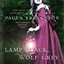 Lamp Black, Wolf Grey: A Novel Audiobook by Paula Brackston Narrated by Marisa Calin