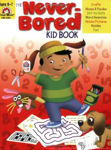 The Never-Bored Kid Book, Ages (Age Appropriate Activities)