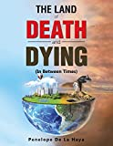 The Land of Death and Dying