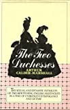 The Two Duchesses, Arthur Calder-Marshall, 0060106174