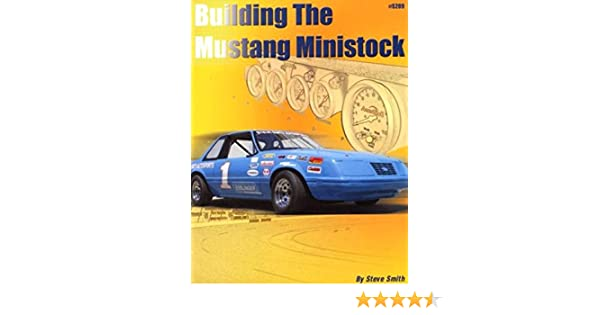 Building the Mustang Ministock: Steve Smith: 9780936834894
