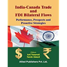 India-Canada Trade and FDI Bilateral Flows: Performance, Prospects and Proactive Strategies