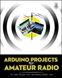 Arduino Projects for Amateur Radio (Electronics)
