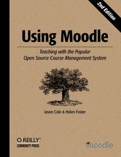 Using Moodle: Teaching with the Popular Open Source Course Management System (Distance From East Coast To West Coast)