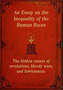 Essay on the inequality of the human races text