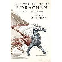 Lady Trents Memoiren 1: Die Naturgeschichte der Drachen (German Edition)