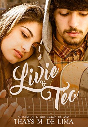 Livie & Téo: Conto por [M de Lima, Thays]