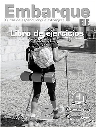 Embarque 2 - libro de ejercicios Métodos - Jóvenes Y Adultos - Embarque - Nivel A2: Amazon.es: Montserrat Alonso Cuenca, Rocío Prieto Prieto: Libros