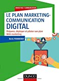 Le plan marketing-communication digital - Préparer, déployer et piloter son plan Web marketing