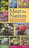 img - for Meet the Natives: A Field Guide to Rocky Mountain Wildflowers, Trees, and Shrubs: Bridging the Gap Between Trail and Garden book / textbook / text book