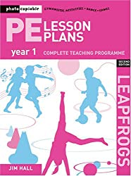 PE Lesson Plans Year 1: Photocopiable Gymnastic Activities, Dance and Games Teaching Programmes (Leapfrogs)