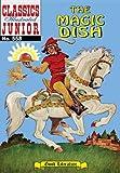 The Magic Dish (Classics Illustrated Juniors, 558)