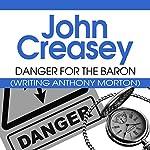 Danger for the Baron: The Baron Series, Book 24 | John Creasey