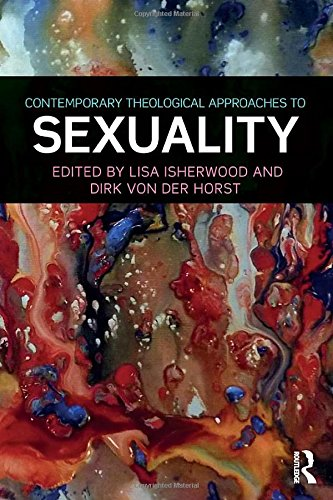 Contemporary Theological Approaches to Sexuality by Routledge