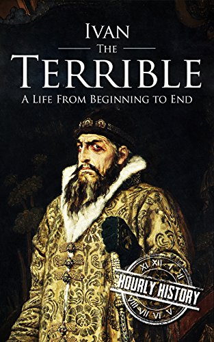 #freebooks – Ivan the Terrible: A Life From Beginning to End by Hourly History