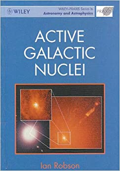 Active Galactic Nuclei (Wiley-Praxis Series in Astronomy & Astrophysics)