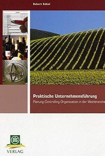Praktische Unternehmensführung für die Weinbaubranche