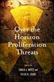 Over the Horizon Proliferation Threats, , 0804774005